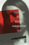 Following Jesus Without Embarrassing God - Tony Campolo