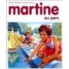 Martine au parc - Marcel Marlier, Gilbert Delahaye