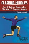 Clearing Hurdles: A Quest to Be the World's Greatest Athlete - Dan O'Brien, Brad Botkin, Andre Agassi