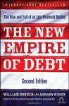 The New Empire of Debt: The Rise and Fall of an Epic Financial Bubble (Agora Series) - William Bonner, Addison Wiggin, Agora