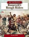 Roosevelt's Rough Riders - Andrew Santella