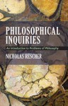 Philosophical Inquiries: An Introduction to Problems of Philosophy - Nicholas Rescher