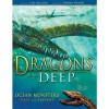 Dragons of the Deep: Ocean Monsters Past and Present - Carl Wieland