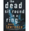 The Dead Sit Round in a Ring - David Lawrence