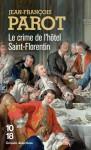 Le crime de l'hôtel Saint-Florentin - Jean-François Parot