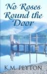 No Roses Round the Door - K.M. Peyton