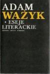 Eseje literackie - Adam Ważyk