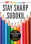 Will Shortz Presents Stay Sharp Sudoku: 200 Challenging Puzzles - Will Shortz