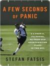 A Few Seconds of Panic - Stefan Fatsis