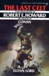 The Last Celt: A Bio-Bibliography of Robert E. Howard - Glenn Lord