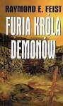 Furia króla demonów - Raymond E. Feist, Andrzej Sawicki