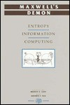 Maxwell's Demon, Entropy, Information, Computing - Harvey S. Leff, Andrew F. Rex