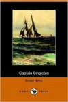 The Life, Adventures, and Pyracies of the Famous Captain Singleton: Containing an Account of ... His Many Adventures and Pyracies with the Famous Captain Avery and Others - Daniel Defoe