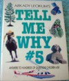 Tell Me Why #5: Answers to Hundreds of Questions Children Ask - Arkady Leokum