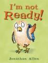 I'm Not Ready! - Jonathan Allen