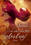 Ein delikater Liebesbrief (German Edition) - Eloisa James, Barbara Först