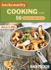 Backcountry Cooking Deck: 50 Recipes for Camp and Trail - Dorcas S. Miller