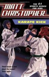 Karate Kick - Matt Christopher, Stephanie True Peters