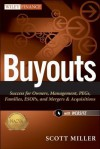 Buyouts, + Website: Success for Owners, Management, Pegs, Esops and Mergers and Acquisitions - Scott Miller