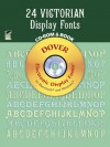24 Victorian Display Fonts CD-ROM and Book - Dover Publications Inc.