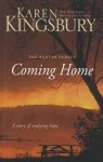 Coming Home: A Story of Unending Love and Eternal Promise - Karen Kingsbury