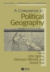 Companion to Political Geography, A. Blackwell Companions to Geography - John Agnew, Katharyne Mitchell, Carolyn Cartier, Gerard Toal