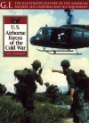 U. S. Airborne Forces of the Cold War - Leroy Thompson