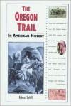The Oregon Trail In American History - Rebecca Stefoff