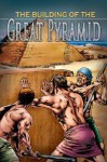 The Building of the Great Pyramid - Colin Hynson, School Specialty Publishing