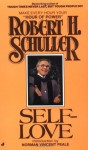 Self-love - Robert H. Schuller