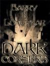 Dark Corners - Barry B. Longyear