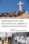 Immigration and Religion in America: Comparative and Historical Perspectives - Richard Alba, Albert J. Raboteau, Josh DeWind