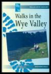 Walks in the Wye Valley - Richard Sale
