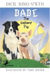 Babe: The Gallant Pig - Mary Rayner, Dick King-Smith