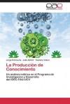La Produccion de Conocimiento - Echezuria Jorge, Adrian Julia, Valero Yusmary