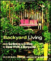 Backyard Living: From Gardening & Grilling to Stone Walls & Stargazing - Time-Life Books, Cindy Burda