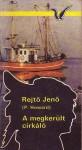 A megkerült cirkáló [Albatrosz Könyvek] - Jenő Rejtő