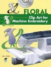 Floral Clip Art for Machine Embroidery - Alan Weller