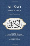 Al-Kafi, Volume 4 of 8: English Translation - Thiqatu al-Islam, Abu Ja'far Muhammad ibn Ya'qub al-Kulayni, Muhammad Sarwar
