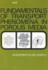 Fundamentals of Transport Phenomena in Porous Media: Based on the Proceedings of the First International Symposium on the Fundamentals of Transport Phenomena in Porous Media, Technion City, Haifa, Israel, 23-28 February, 1969 - Robert K. Willardson