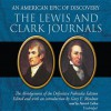 The Lewis and Clark Journals: An American Epic of Discovery: The Abridgement of the Definitive Nebraska Edition - Gary E Moulton, Patrick Cullen