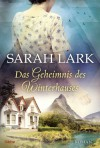 Das Geheimnis des Winterhauses: Roman - Sarah Lark, Tina Dreher