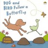 Dog and Bird Follow a Butterfly. Tohby Riddle - Riddle, Tohby Riddle