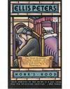 Monk's-Hood - Ellis Peters (Chronicles of Brother Cadfael Book 3) - Ellis Peters