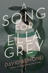 A Song for Ella Grey - David Almond