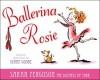 Ballerina Rosie - Sarah Ferguson The Duchess of York, Diane Goode