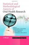 Statistical and Methodological Aspects of Oral Health Research (Statistics in Practice) - Emmanuel Lesaffre, Jocelyne Feine, Brian Leroux, Dominique Declerck