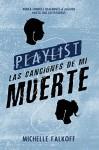 Playlist, las canciones de mi muerte (Spanish Edition) - Michelle Falkoff, Del Nuevo Extremo