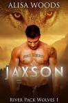 Jaxson (River Pack Wolves 1) - New Adult Paranormal Romance - Alisa Woods