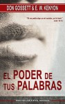 El poder de tus palabras/Power of Your Words (Spanish Edition) - E.W. Kenyon, Don Gossett